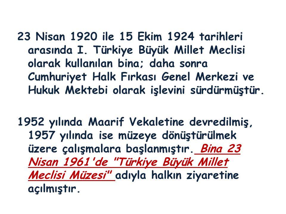 23 Nisan 1920 ile 15 Ekim 1924 tarihleri arasında I.