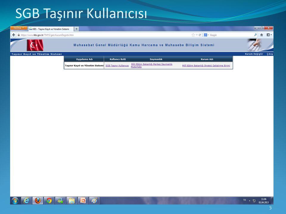 Tkys ana giriş ekranı yapıştır. 5 SGB Taşınır Kullanıcısı