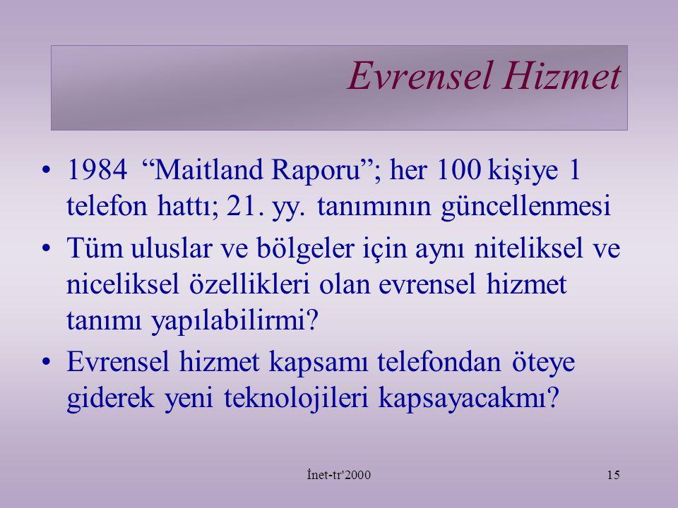 İnet-tr 200015 Evrensel Hizmet 1984 Maitland Raporu ; her 100 kişiye 1 telefon hattı; 21.