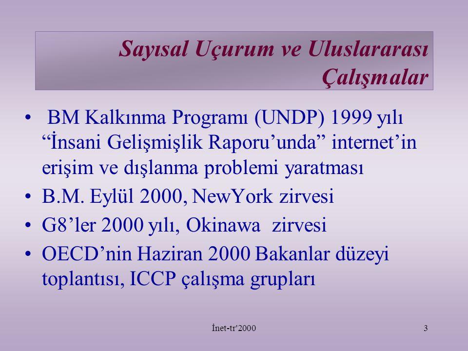 İnet-tr 20003 Sayısal Uçurum ve Uluslararası Çalışmalar BM Kalkınma Programı (UNDP) 1999 yılı İnsani Gelişmişlik Raporu'unda internet'in erişim ve dışlanma problemi yaratması B.M.