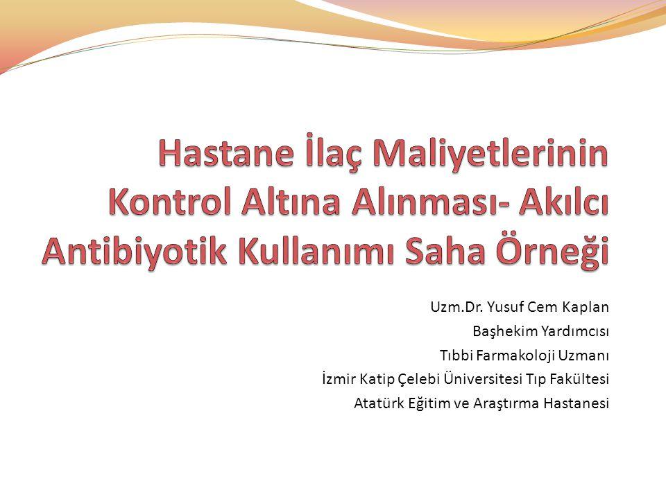 Uzm.Dr. Yusuf Cem Kaplan Başhekim Yardımcısı Tıbbi Farmakoloji Uzmanı İzmir Katip Çelebi Üniversitesi Tıp Fakültesi Atatürk Eğitim ve Araştırma Hastan