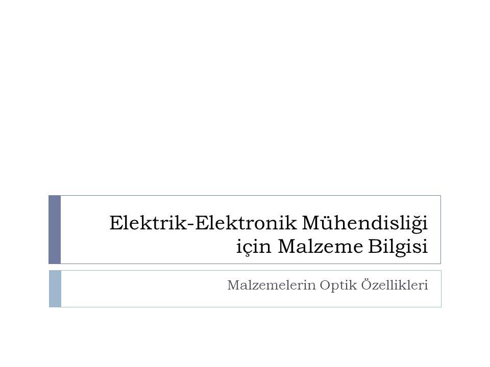 Elektrik-Elektronik Mühendisliği için Malzeme Bilgisi Malzemelerin Optik Özellikleri