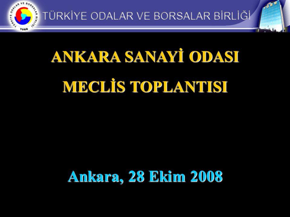 ANKARA SANAYİ ODASI MECLİS TOPLANTISI Ankara, 28 Ekim 2008