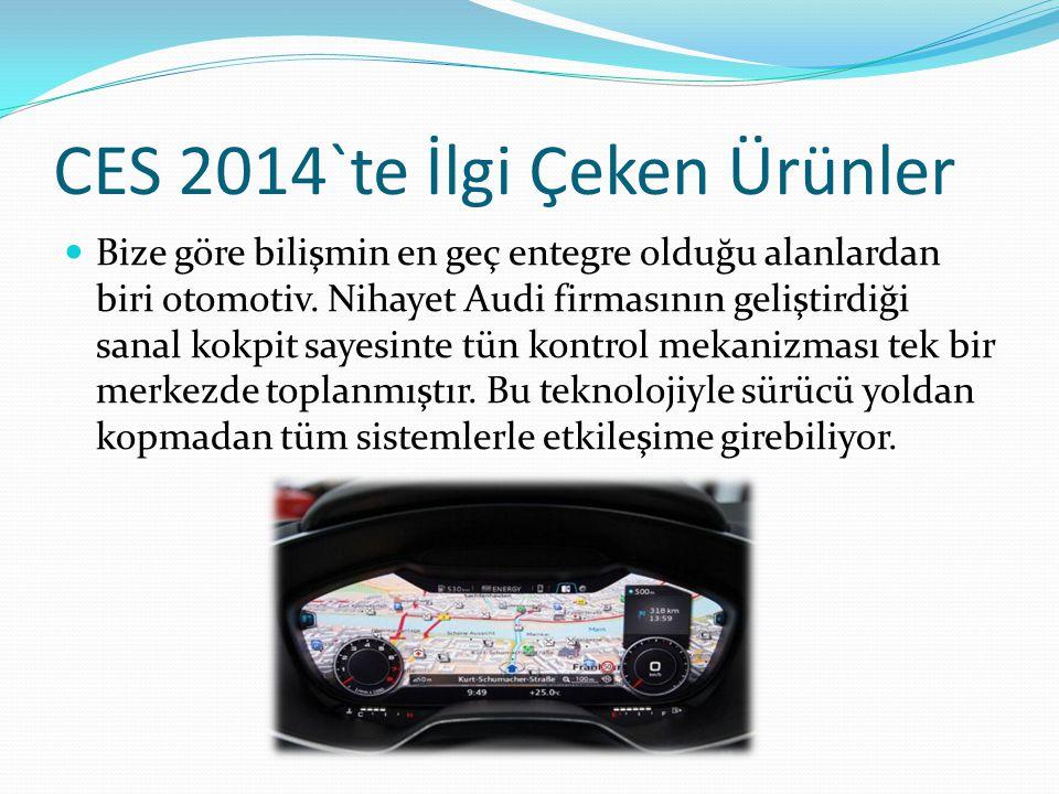CES 2014`te İlgi Çeken Ürünler Bize göre bilişmin en geç entegre olduğu alanlardan biri otomotiv.