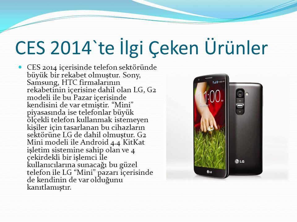 CES 2014`te İlgi Çeken Ürünler CES 2014 içerisinde telefon sektöründe büyük bir rekabet olmuştur.