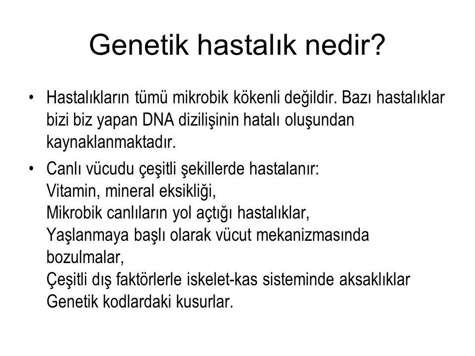 İnsanlarda yaygın görünen genetik hastalıklar nelerdir.