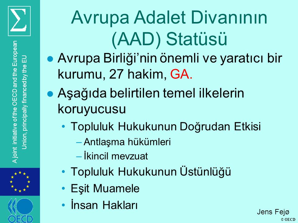 © OECD A joint initiative of the OECD and the European Union, principally financed by the EU Avrupa Adalet Divanının (AAD) Statüsü l Avrupa Birliği'ni