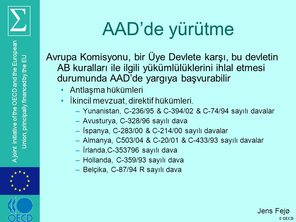 © OECD A joint initiative of the OECD and the European Union, principally financed by the EU AAD'de yürütme Avrupa Komisyonu, bir Üye Devlete karşı, b