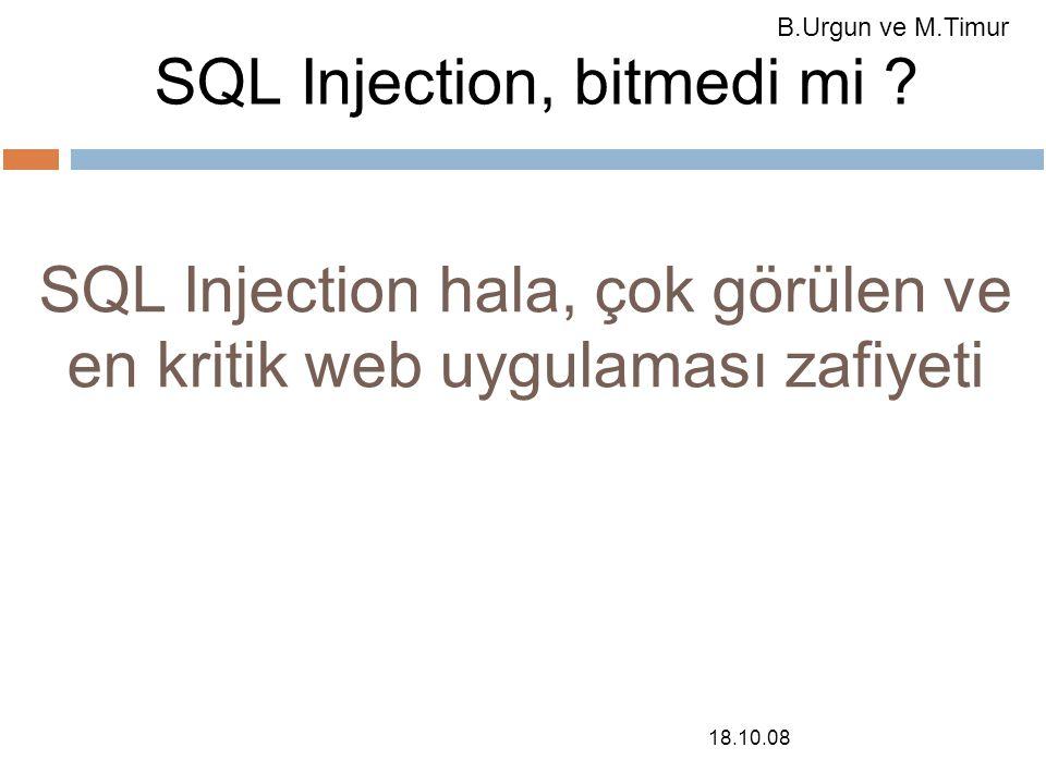 18.10.08 SQL Injection, bitmedi mi .