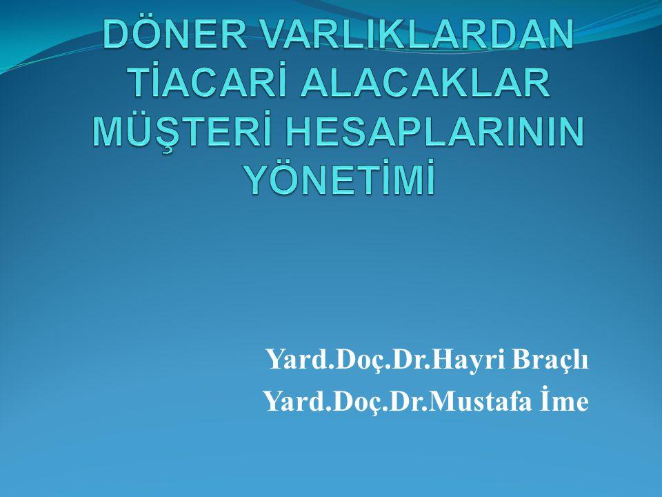 Yard.Doç.Dr.Hayri Braçlı Yard.Doç.Dr.Mustafa İme