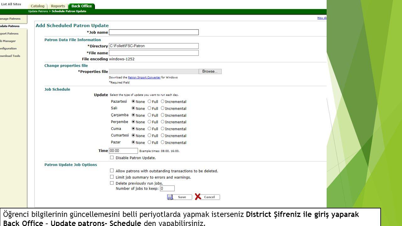 Öğrenci bilgilerinin güncellemesini belli periyotlarda yapmak isterseniz District Şifreniz ile giriş yaparak Back Office – Update patrons- Schedule den yapabilirsiniz.