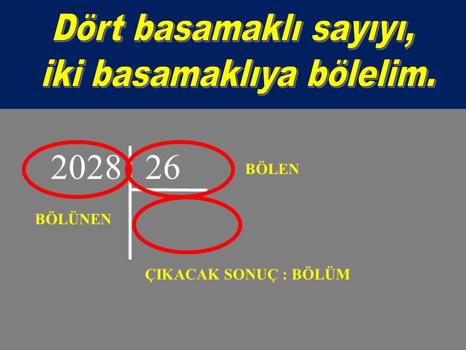 202826 BÖLÜNEN BÖLEN ÇIKACAK SONUÇ : BÖLÜM
