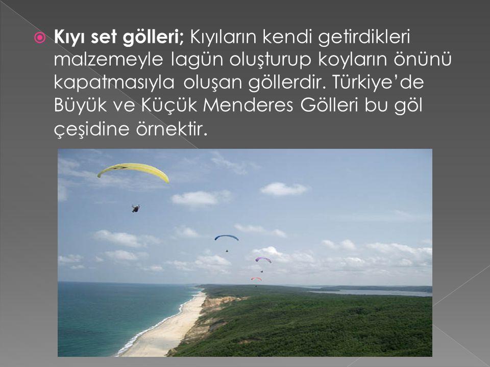  Kıyı set gölleri; Kıyıların kendi getirdikleri malzemeyle lagün oluşturup koyların önünü kapatmasıyla oluşan göllerdir. Türkiye'de Büyük ve Küçük Me