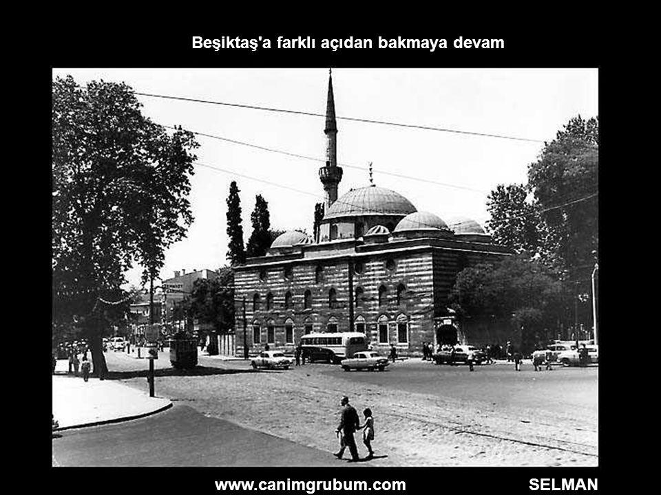 www.canimgrubum.com SELMAN Beşiktaş'a farklı açıdan bakmaya devam