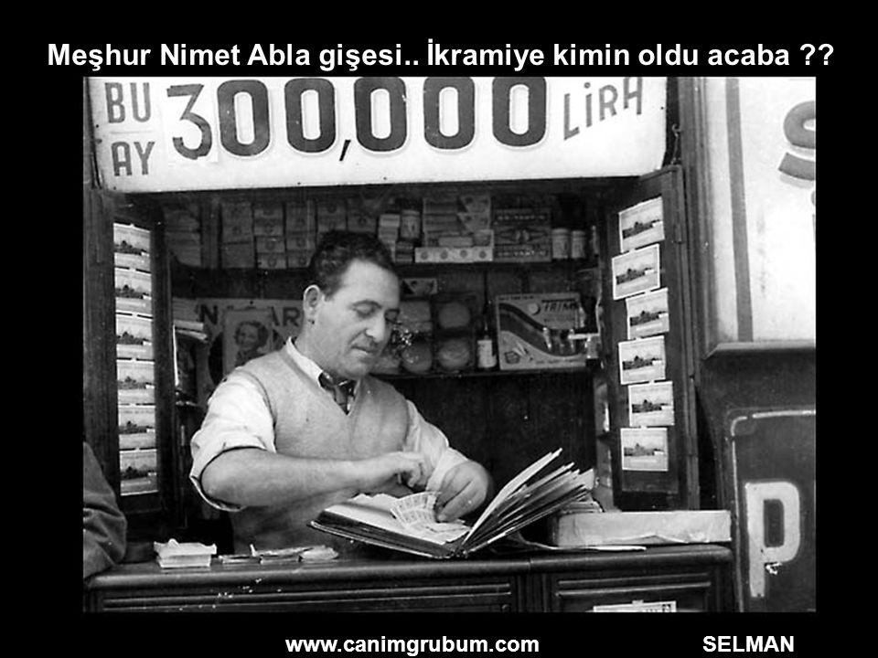 www.canimgrubum.com SELMAN Meşhur Nimet Abla gişesi.. İkramiye kimin oldu acaba ??