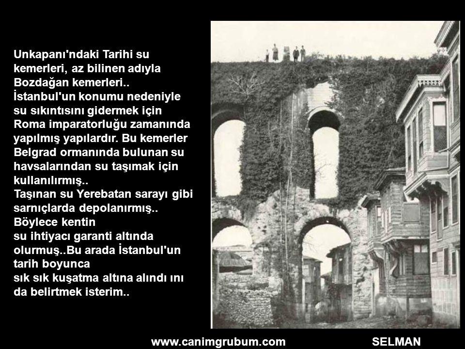 www.canimgrubum.com SELMAN Unkapanı'ndaki Tarihi su kemerleri, az bilinen adıyla Bozdağan kemerleri.. İstanbul'un konumu nedeniyle su sıkıntısını gide