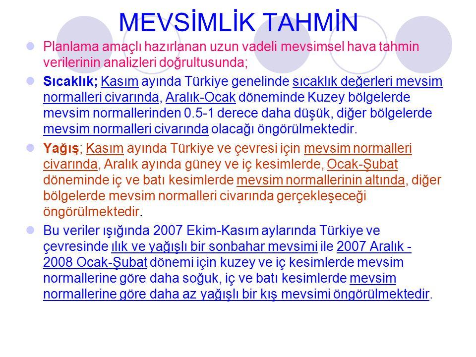 MEVSİMLİK TAHMİN Planlama amaçlı hazırlanan uzun vadeli mevsimsel hava tahmin verilerinin analizleri doğrultusunda; Sıcaklık; Kasım ayında Türkiye gen