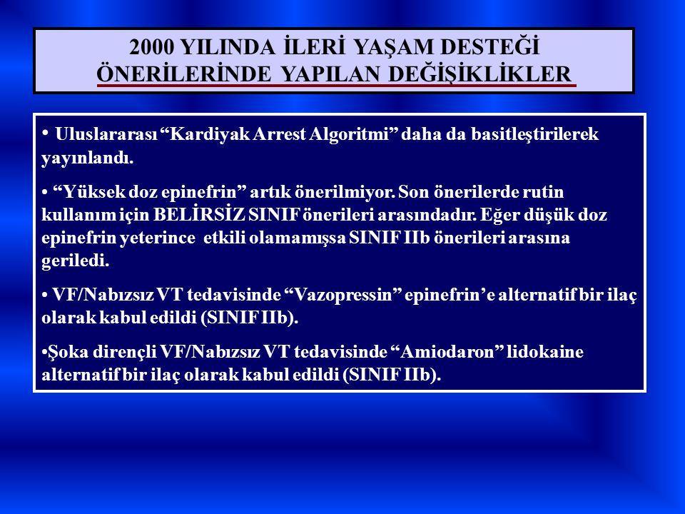 2000 YILINDA İLERİ YAŞAM DESTEĞİ ÖNERİLERİNDE YAPILAN DEĞİŞİKLİKLER Bretilyum artık önerilmiyor.