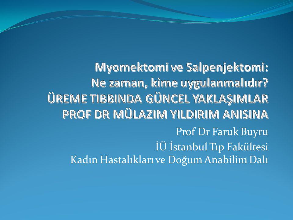 Prof Dr Faruk Buyru İÜ İstanbul Tıp Fakültesi Kadın Hastalıkları ve Doğum Anabilim Dalı