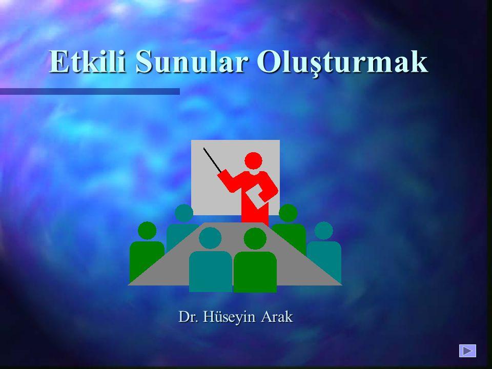 Etkili Sunular Oluşturmak Dr. Hüseyin Arak