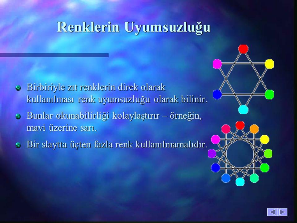 Renk Çemberi Zıt renkler kullanılarak birbirinden ayrılmaları kolaylaştırılmalıdır.