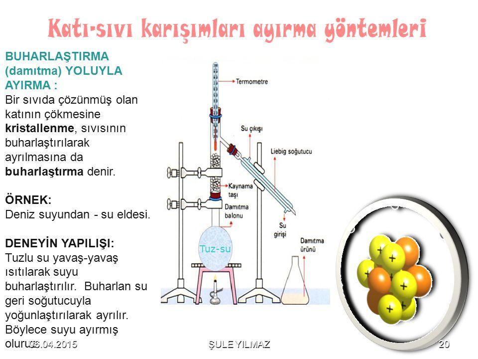 BUHARLAŞTIRMA (damıtma) YOLUYLA AYIRMA : Bir sıvıda çözünmüş olan katının çökmesine kristallenme, sıvısının buharlaştırılarak ayrılmasına da buharlaşt