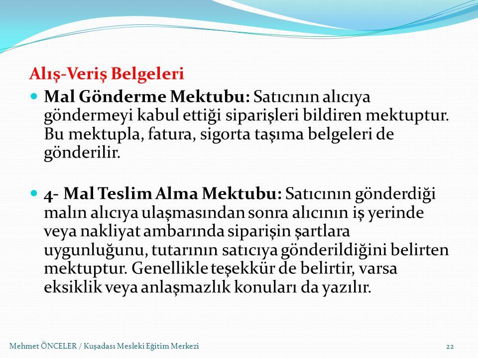 Mehmet ÖNCELER / Kuşadası Mesleki Eğitim Merkezi Alış-Veriş Belgeleri Mal Gönderme Mektubu: Satıcının alıcıya göndermeyi kabul ettiği siparişleri bild
