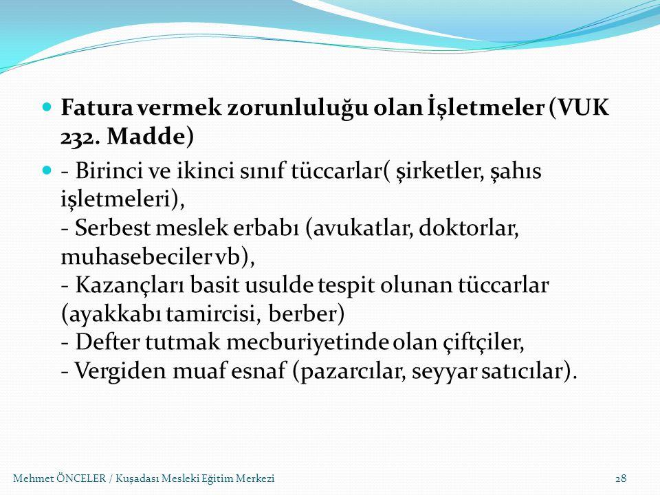 Mehmet ÖNCELER / Kuşadası Mesleki Eğitim Merkezi Fatura vermek zorunluluğu olan İşletmeler (VUK 232. Madde) - Birinci ve ikinci sınıf tüccarlar( şirke