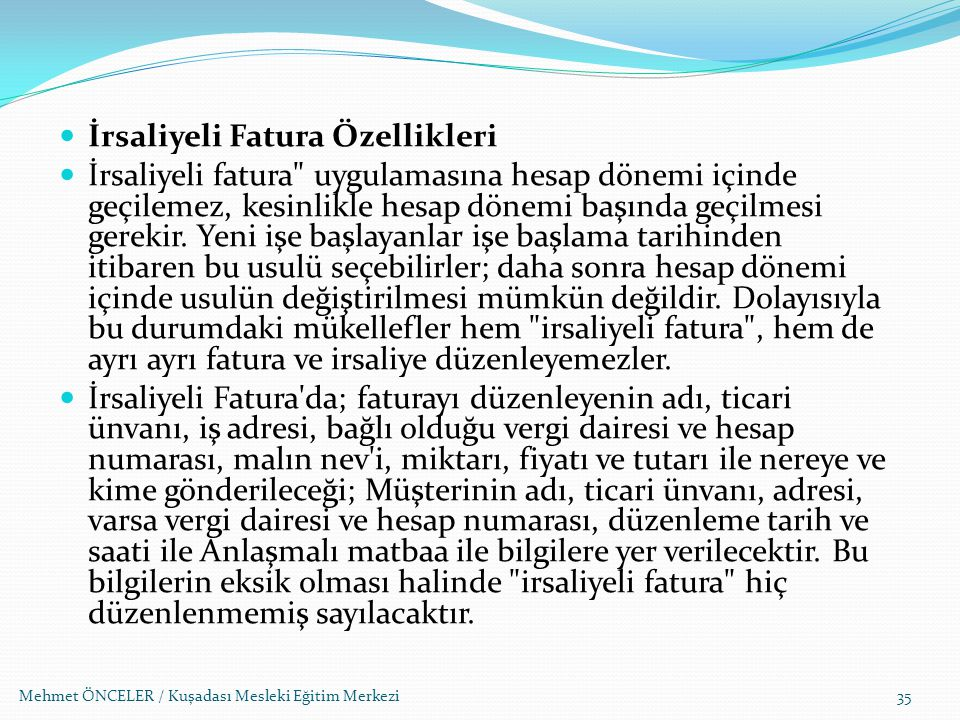 Mehmet ÖNCELER / Kuşadası Mesleki Eğitim Merkezi35 İrsaliyeli Fatura Özellikleri İrsaliyeli fatura