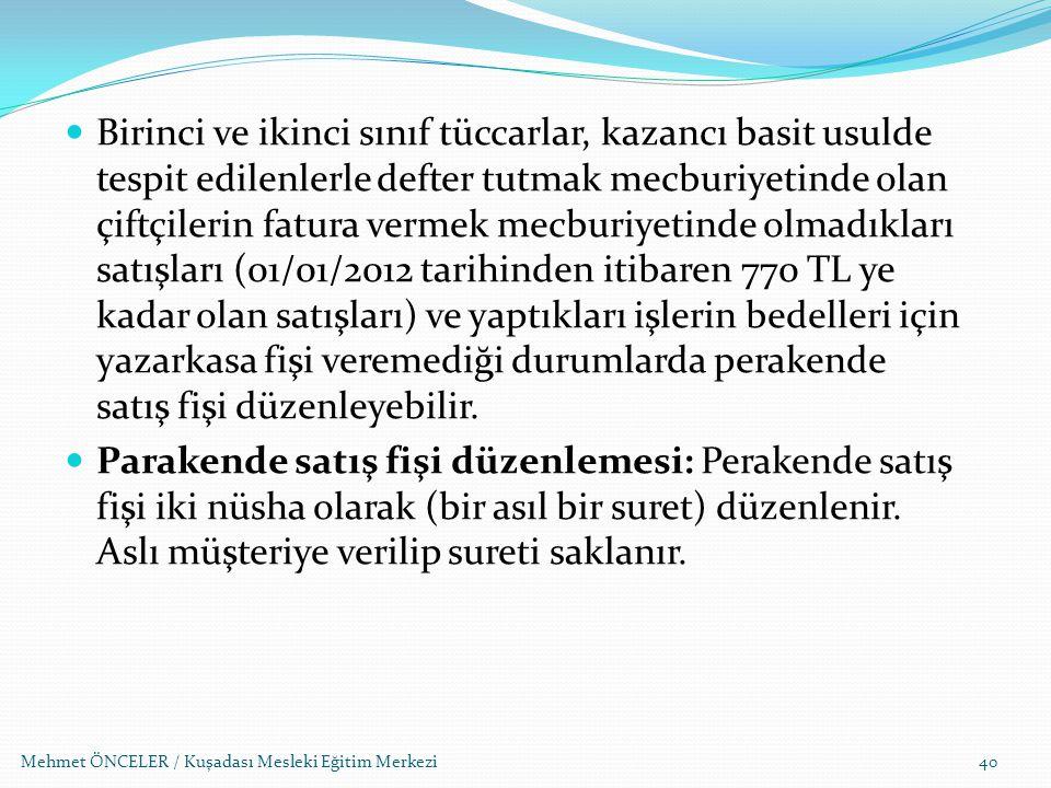 Mehmet ÖNCELER / Kuşadası Mesleki Eğitim Merkezi40 Birinci ve ikinci sınıf tüccarlar, kazancı basit usulde tespit edilenlerle defter tutmak mecburiyet