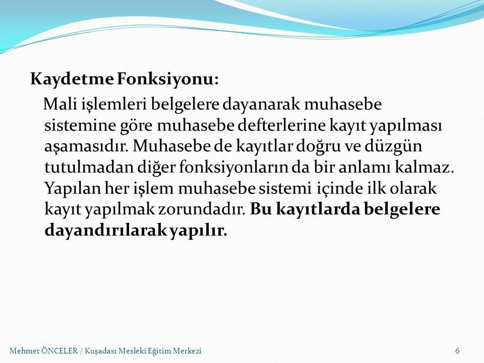 Mehmet ÖNCELER / Kuşadası Mesleki Eğitim Merkezi37 SERBEST MESLEK MAKBUZU Serbest meslek makbuzu, serbest meslek erbabının (Muhasebeci, Avukat, Doktor vb.) mesleki faaliyetlerine ilişkin her türlü tahsilatı için düzenlediği bir belgedir.