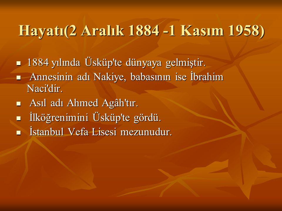 Hayatı(2 Aralık 1884 -1 Kasım 1958) 1884 yılında Üsküp'te dünyaya gelmiştir. 1884 yılında Üsküp'te dünyaya gelmiştir. Annesinin adı Nakiye, babasının