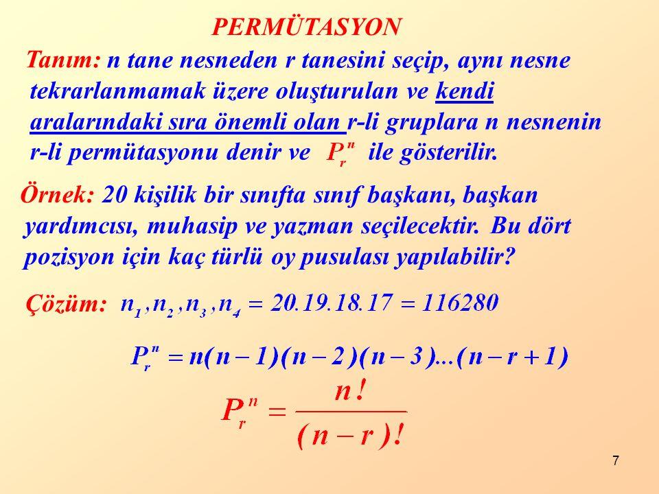 8 Örnek: Çözüm: 8 kişinin katıldığı bir yarışmada ilk 1., 2., 3.