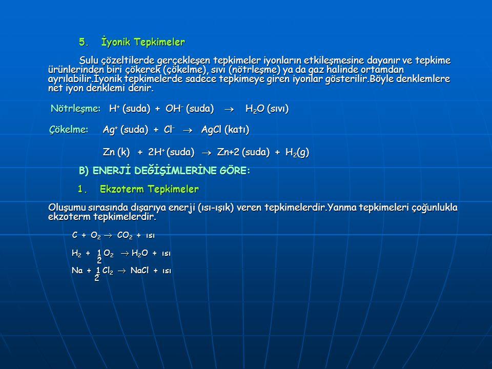 5. İyonik Tepkimeler Sulu çözeltilerde gerçekleşen tepkimeler iyonların etkileşmesine dayanır ve tepkime ürünlerinden biri çökerek (çökelme), sıvı (nö