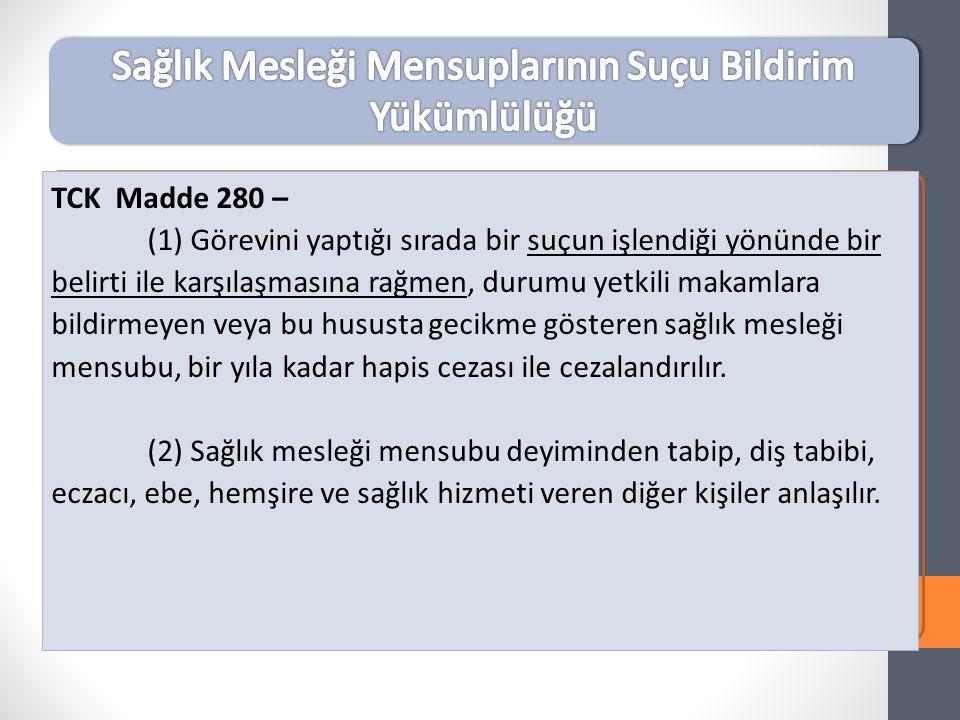 TCK Madde 280 – (1) Görevini yaptığı sırada bir suçun işlendiği yönünde bir belirti ile karşılaşmasına rağmen, durumu yetkili makamlara bildirmeyen ve