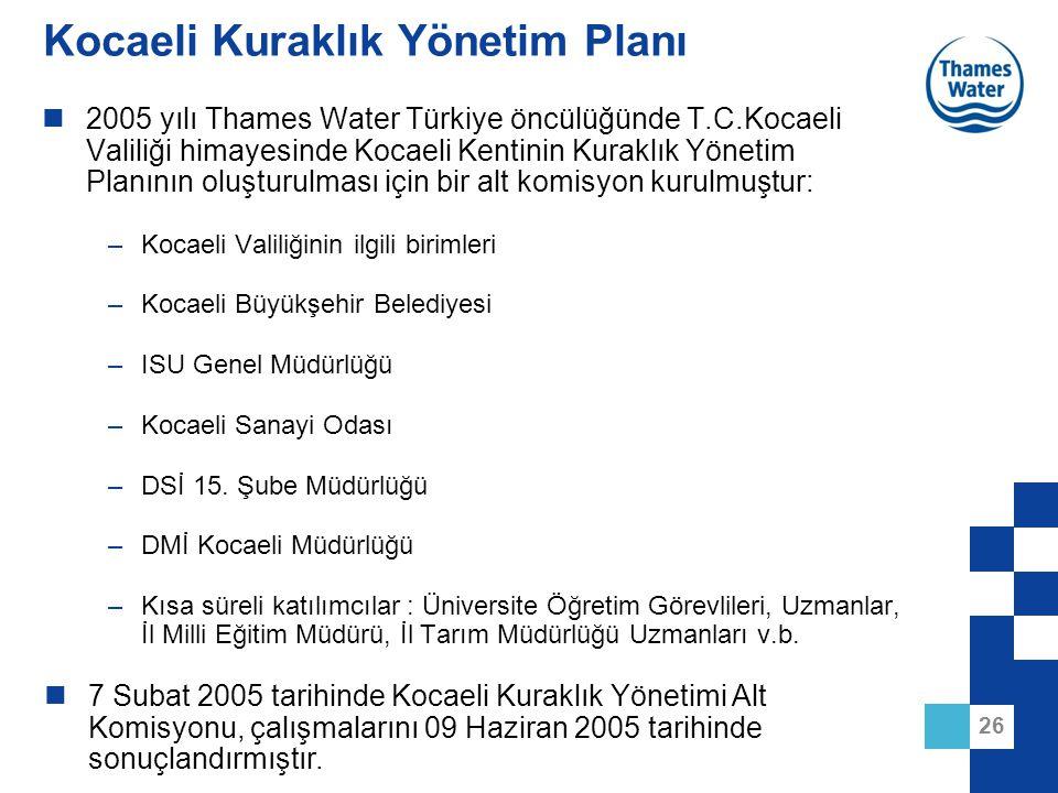 26 Kocaeli Kuraklık Yönetim Planı 2005 yılı Thames Water Türkiye öncülüğünde T.C.Kocaeli Valiliği himayesinde Kocaeli Kentinin Kuraklık Yönetim Planın