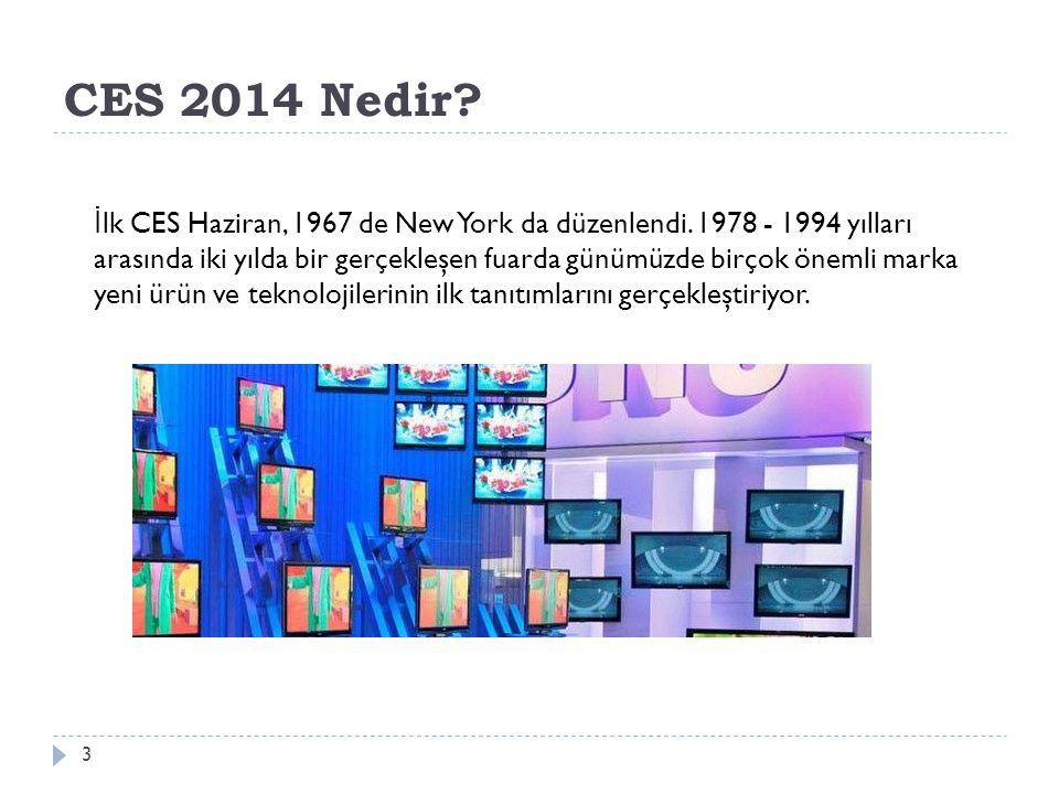 CES 2014 Nedir.3 İ lk CES Haziran, 1967 de New York da düzenlendi.
