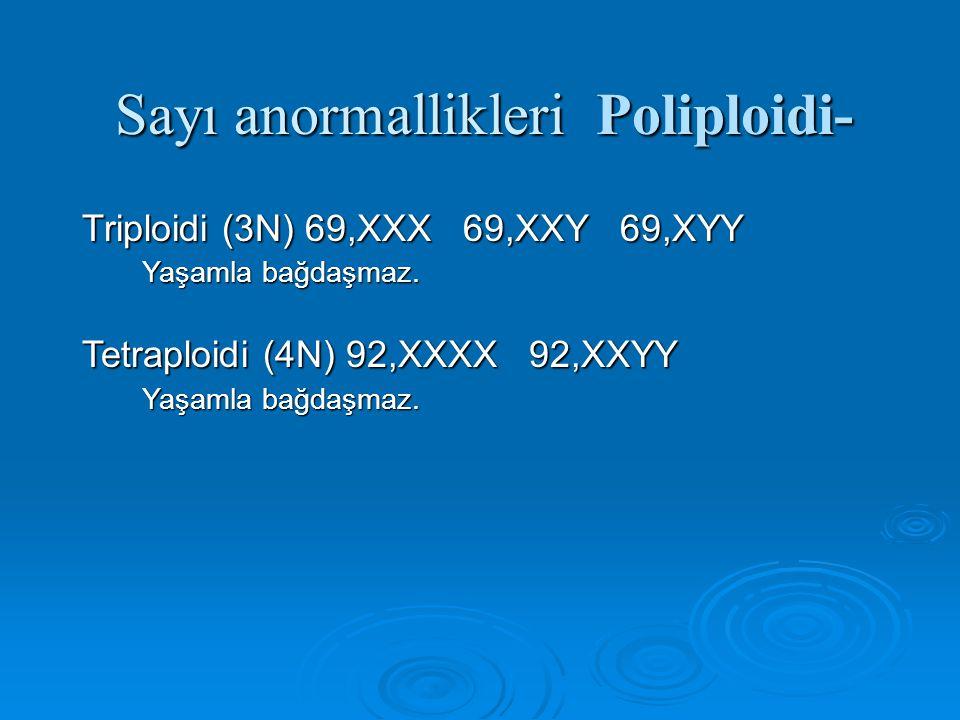 ÖPLOİDİ(EUPLOİDİ) Tetraploidi(4n) Tetraploidi(4n)  Haploid sayısının 4 katı olan koromozom takımı ile oluşmaktadır.Oluş mekanizması genelikle ilk zigot bölünmesinin tam yetersizliğidir.