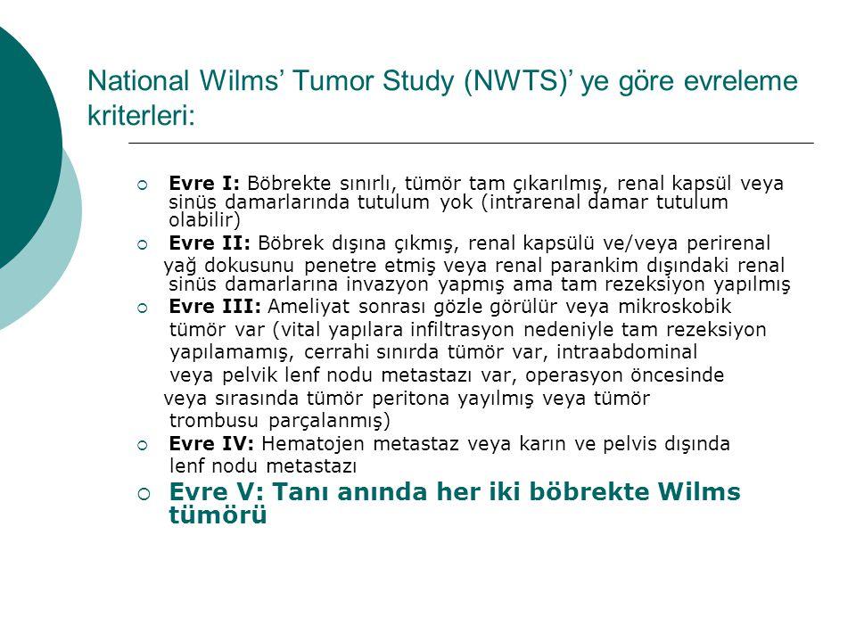 National Wilms' Tumor Study (NWTS)' ye göre evreleme kriterleri:  Evre I: Böbrekte sınırlı, tümör tam çıkarılmış, renal kapsül veya sinüs damarlarınd