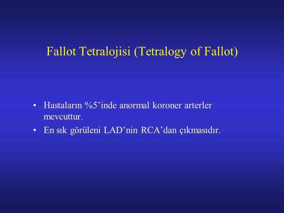 Fallot Tetralojisi (Tetralogy of Fallot) Hastaların %5'inde anormal koroner arterler mevcuttur.