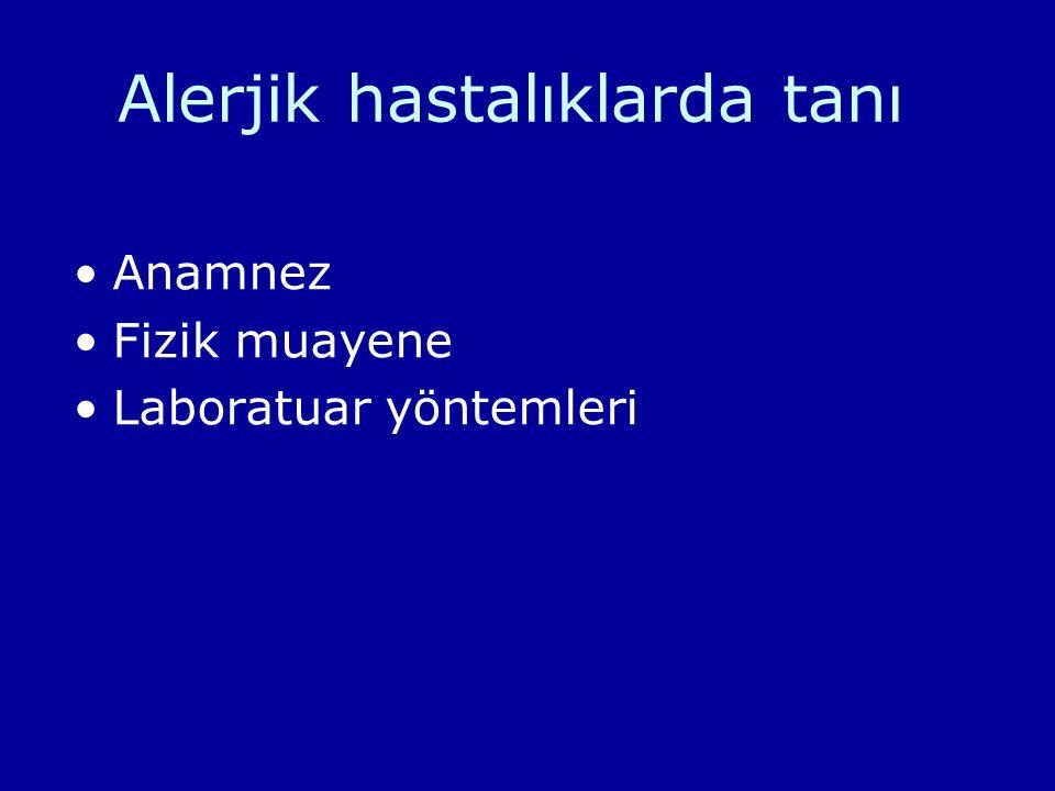 Alerjik hastalıklarda tanı Anamnez Fizik muayene Laboratuar yöntemleri