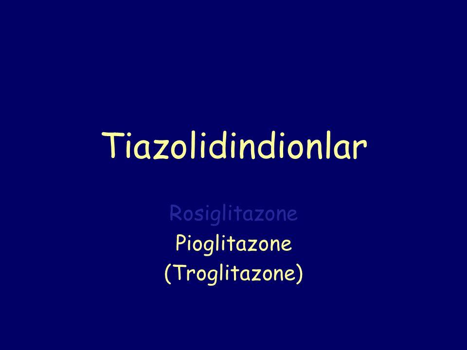 Tiazolidindionlar Rosiglitazone Pioglitazone (Troglitazone)