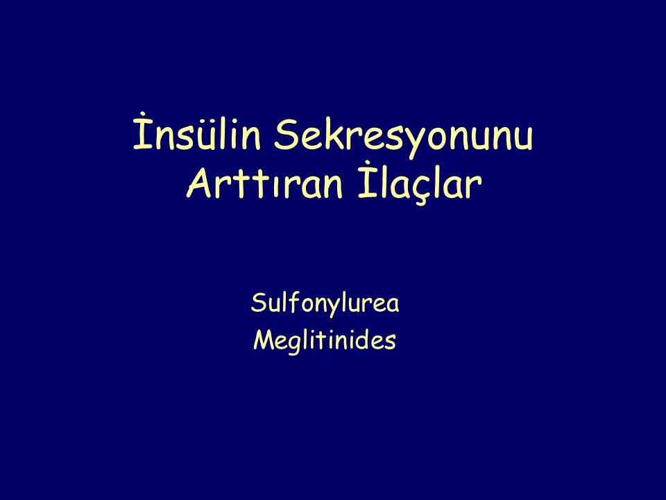 İnsülin Sekresyonunu Arttıran İlaçlar Sulfonylurea Meglitinides