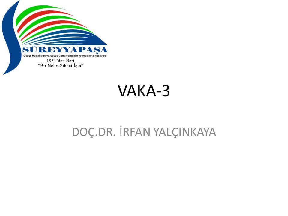 VAKA-3 DOÇ.DR. İRFAN YALÇINKAYA