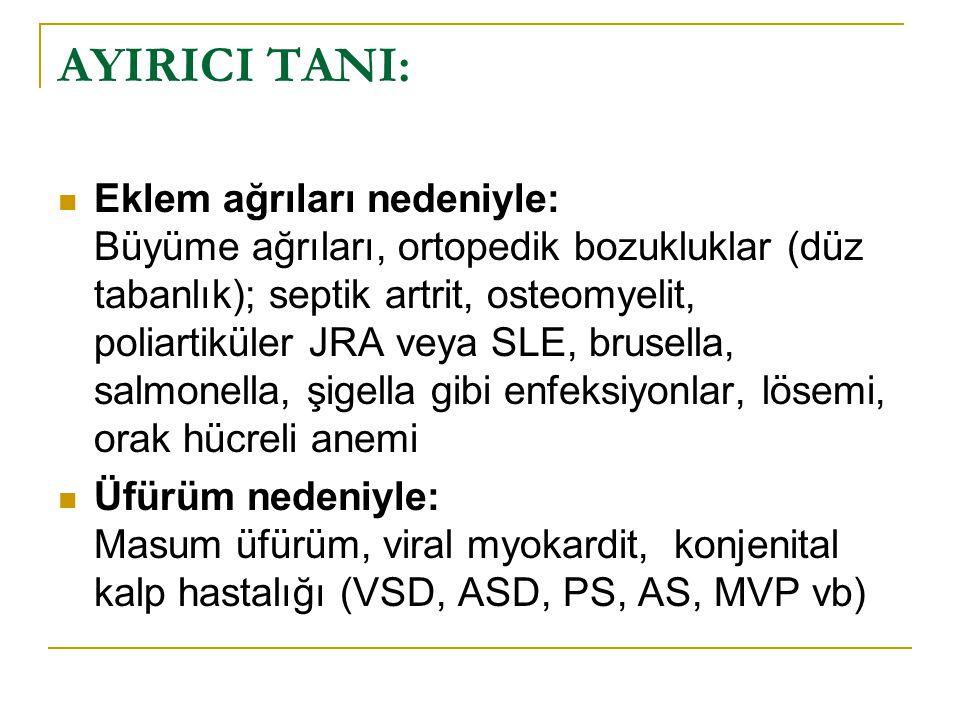AYIRICI TANI: Eklem ağrıları nedeniyle: Büyüme ağrıları, ortopedik bozukluklar (düz tabanlık); septik artrit, osteomyelit, poliartiküler JRA veya SLE,