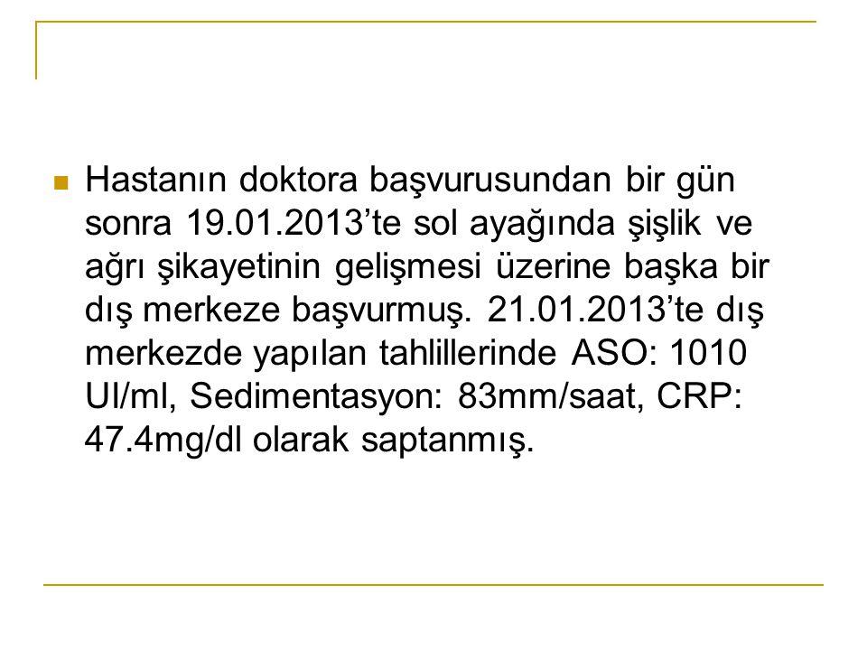 Hasta 22.01.2013'te Çocuk Romatolog uzmanına gitmiş.