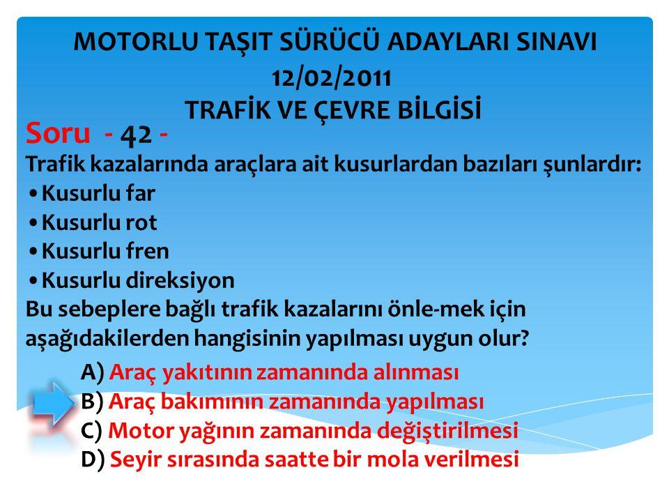 Trafik kazalarında araçlara ait kusurlardan bazıları şunlardır: Kusurlu far Kusurlu rot Kusurlu fren Kusurlu direksiyon Bu sebeplere bağlı trafik kaza