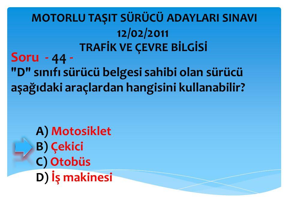 D sınıfı sürücü belgesi sahibi olan sürücü aşağıdaki araçlardan hangisini kullanabilir.
