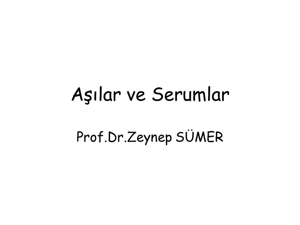 Aşılar ve Serumlar Prof.Dr.Zeynep SÜMER