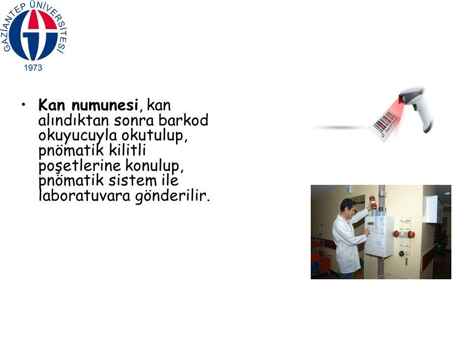 Kan numunesi, kan alındıktan sonra barkod okuyucuyla okutulup, pnömatik kilitli poşetlerine konulup, pnömatik sistem ile laboratuvara gönderilir.